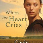 {Book Review} When the Heart Cries by Cindy Woodsmall