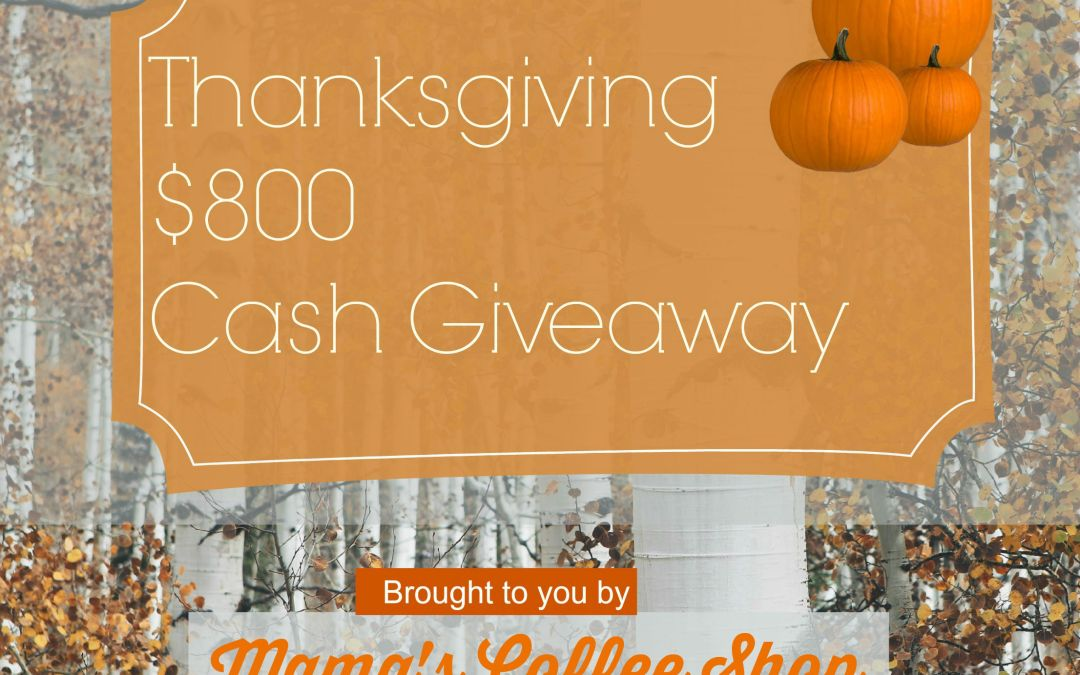 Thanksgiving $800 Cash Giveaway