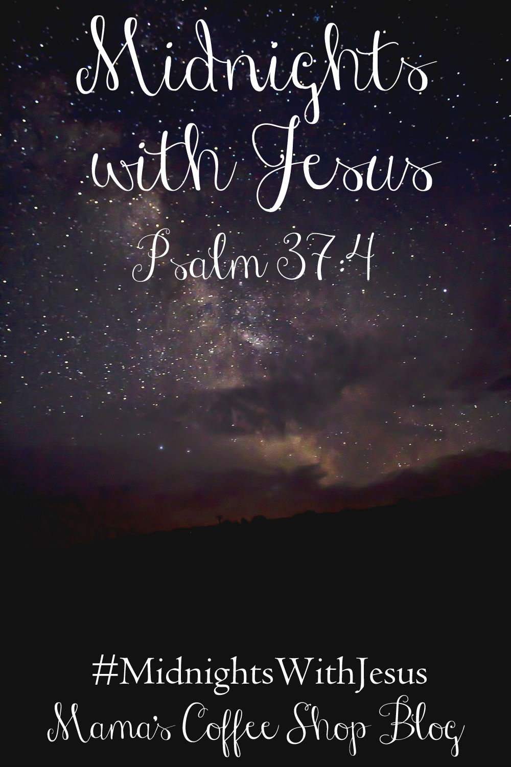 Midnights With Jesus - Psalm 37:4