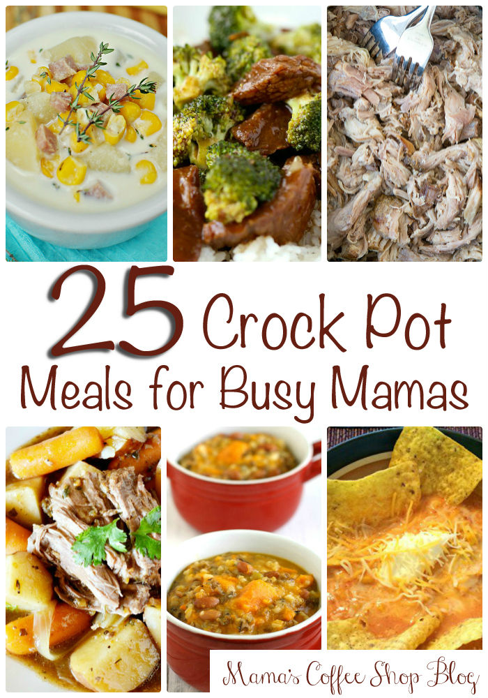 Crock Pot Meals for Busy Mamas - Mama's Coffee Shop Blog