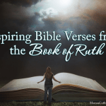 Inspiring Bible Verses from the Book of Ruth
