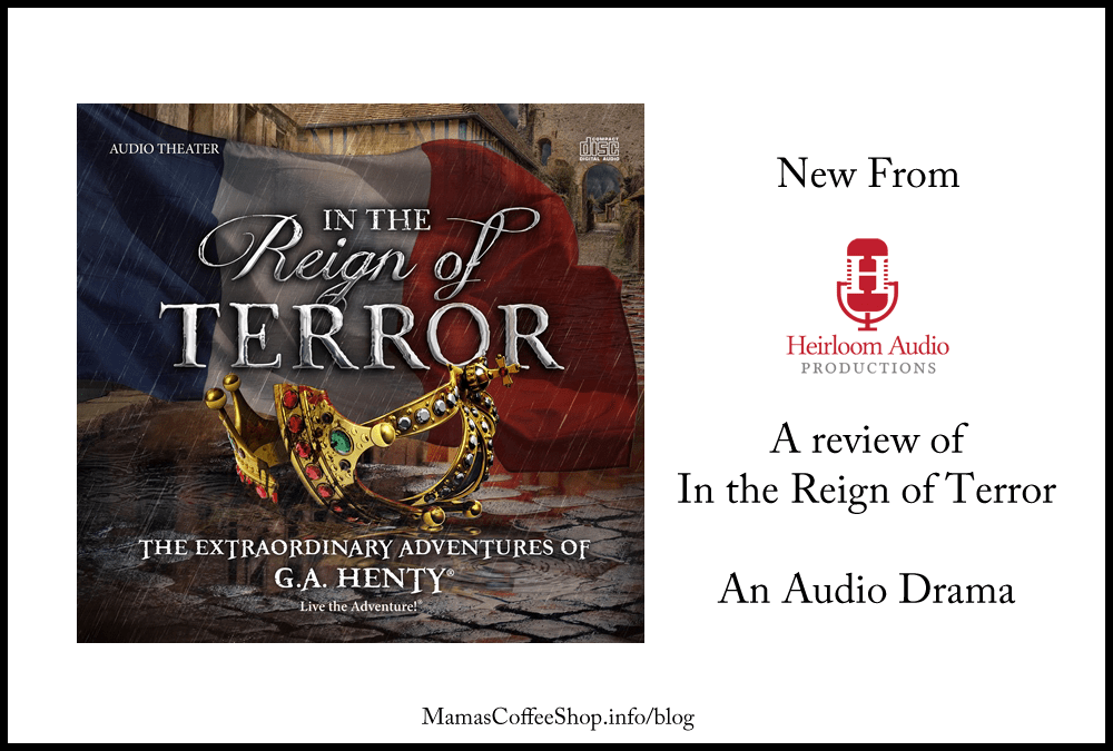 The French Revolution and Historical Audio Dramas {Homeschool Review Crew}
