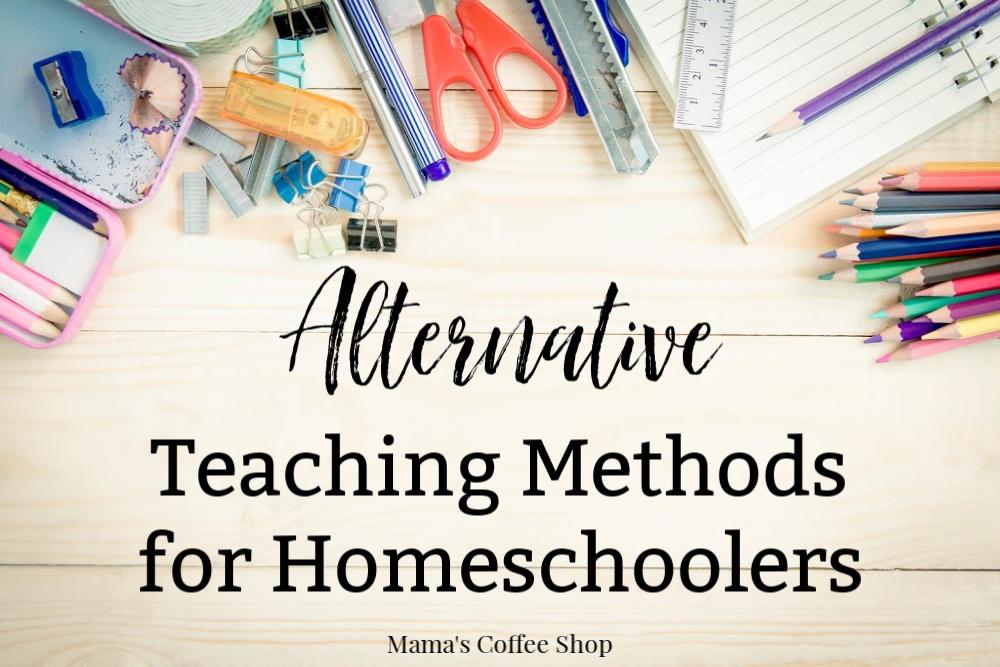 Alternative Teaching Methods for Homeschoolers