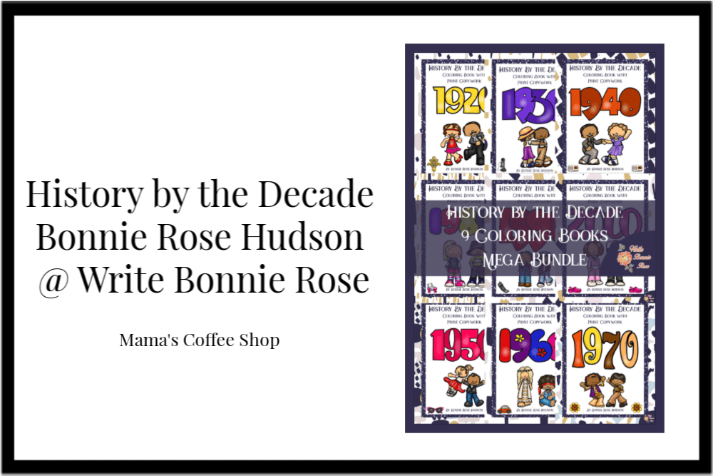 History by the Decade from Write Bonnie Rose