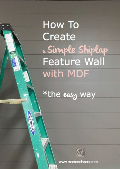 How to Install Simple MDF Shiplap | via Ashlea of This Mamas Dance