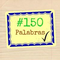 150 Palabras: La Credibilidad y la Amistad. Amores Adolescentes.