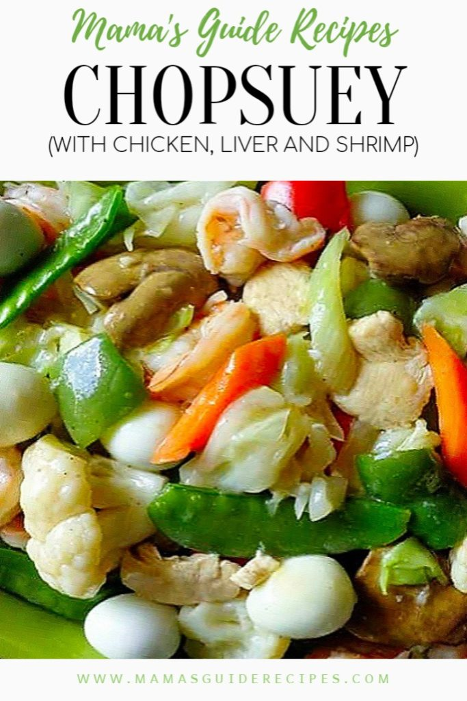 CHOPSUEY (WITH CHICKEN, LIVER AND SHRIMP)