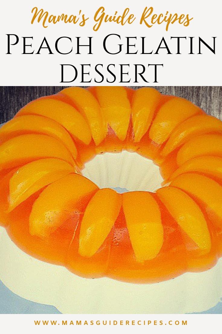 PEACH GELATIN DESSERT - Mama's Guide Recipes