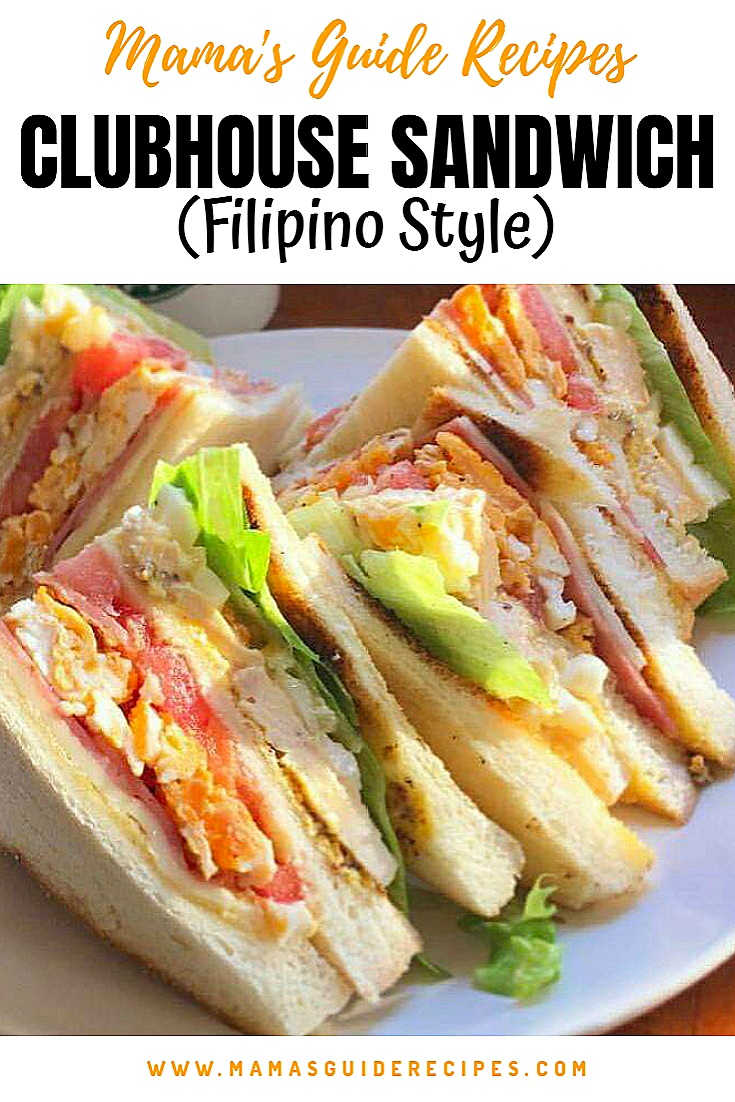 Clubhouse Sandwich Filipino Style Mama S Guide Recipes