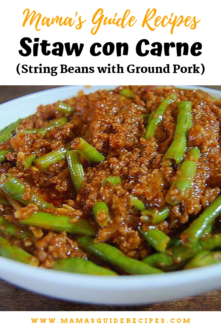 SITAW CON CARNE (String Beans with Ground Pork)
