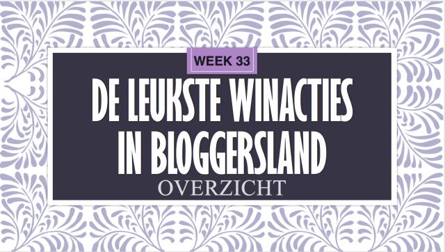 De leukste winacties in Bloggersland wk 33