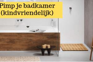 Pimp je badkamer kindvriendelijk