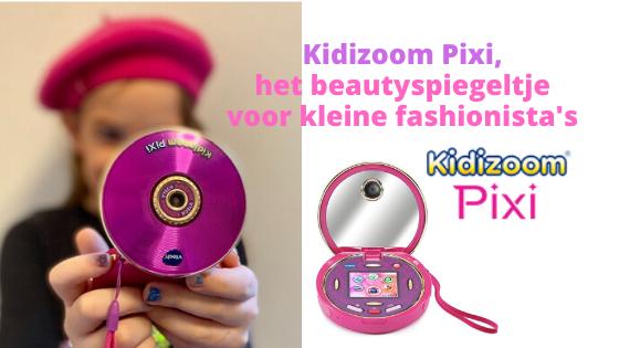 Kidizoom Pixi, het beautyspiegeltje voor kleine fashionista's