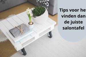 Tips voor het vinden dan de juiste salontafel