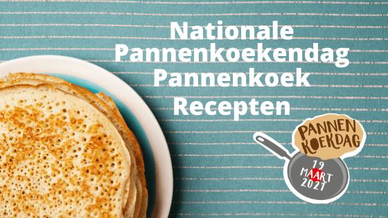 Nationale Pannenkoeken Dag - pannenkoek recepten