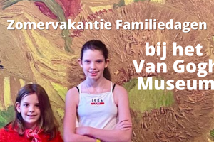 Zomervakantie Familiedagen bij het Van Gogh Museum