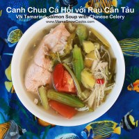 Vietnamese Tamarind Salmon Soup with Chinese Celery - Canh Chua Ca Hoi voi Rau Can Tau