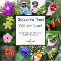 Gardening Time! Bilingual English-Vietnamese Book