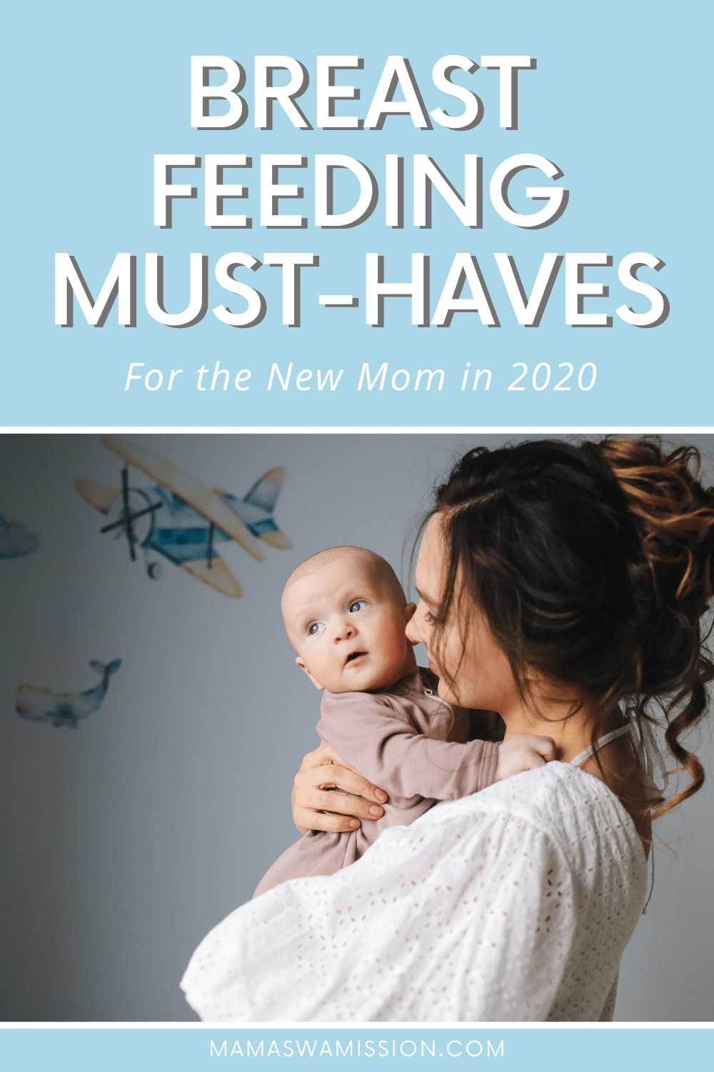 Breastfeeding Must Haves & Essentials for the New Mom in 2020