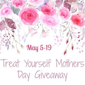 Treat Yourself Mothers Day Giveaway