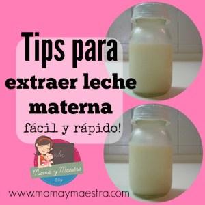 Tips para extraer leche materna fácil y rapido