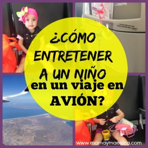¿Cómo entretener a un niño en un viaje en avión? Tips
