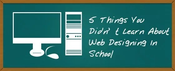 5 Things  Banner - 5 Things You Didn't Learn About Web Designing In School