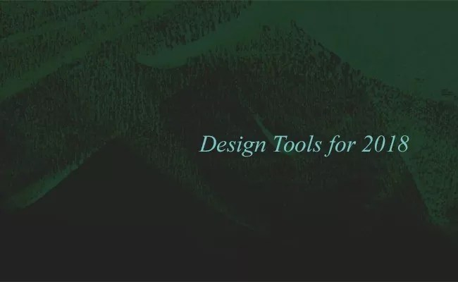 Design tools for 2018 it