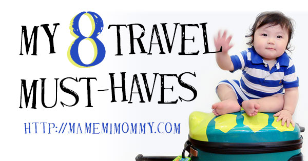 My 8 Travel Must-Haves