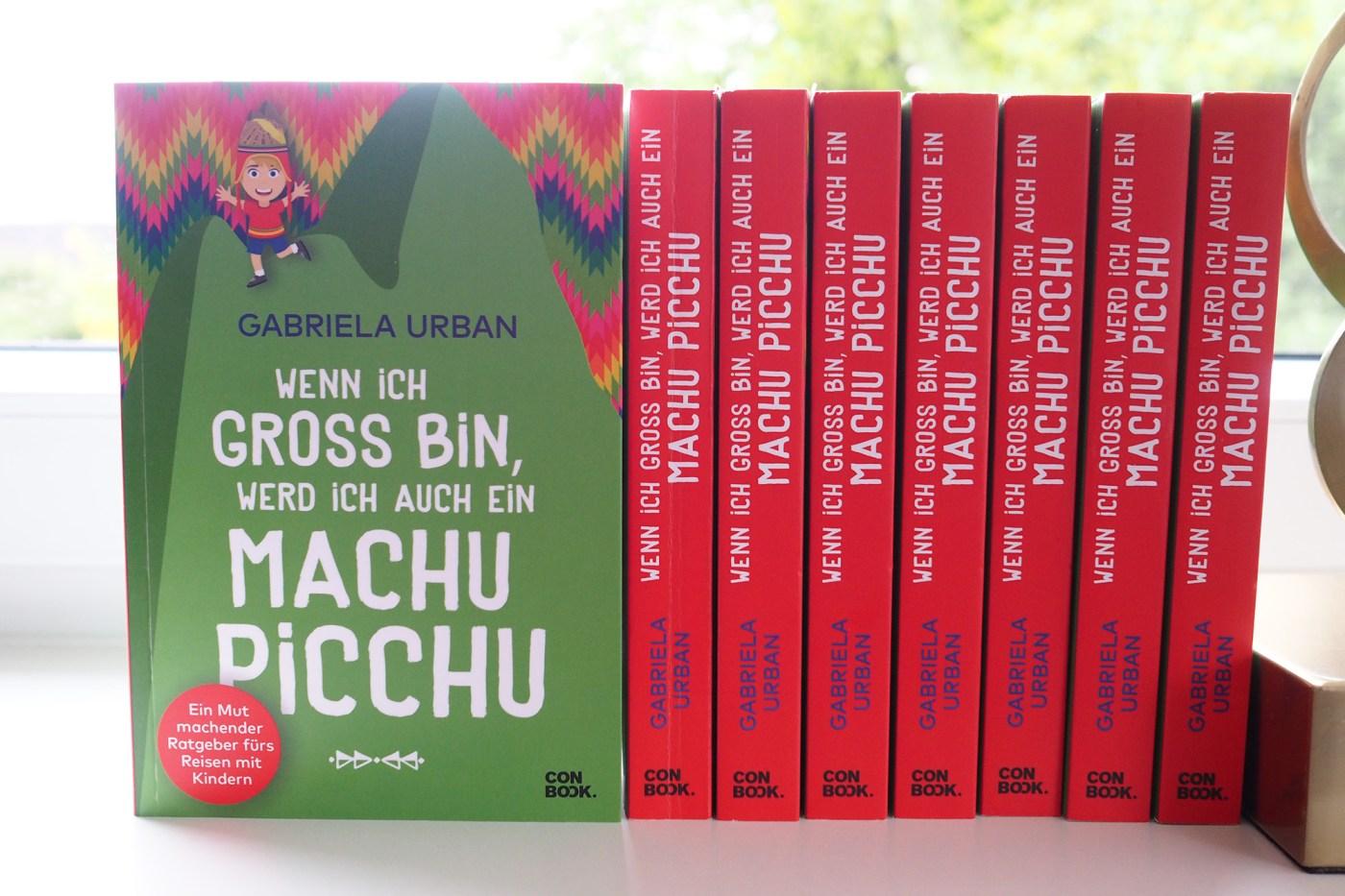 Ein Mut machender Ratgeber fürs Reisen mit Kindern – Wenn ich groß bin, werd' ich auch ein Machu Picchu