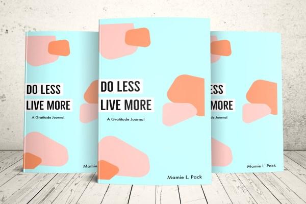 Do Less Live More Gratitude Journal