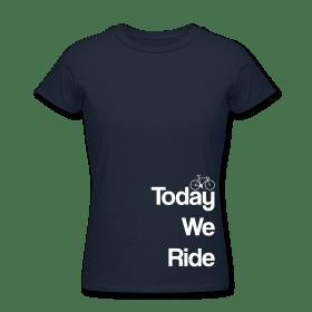 todayWeRideTshirtWomens