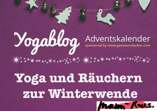 Yoga und Räuchern zur Winterwende: Das Licht kehrt zurück!