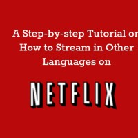 How to Stream in Other Languages on Netflix