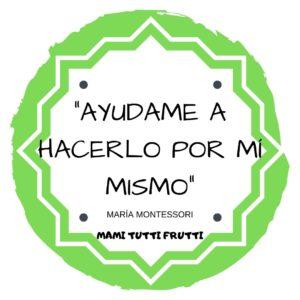 María Montessori frase. mamituttifrutti