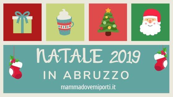 Dove Andare A Vedere Babbo Natale.Natale 2019 In Abruzzo Con I Bambini Dove Andare E Cosa Vedere Mamma Dove Mi Porti