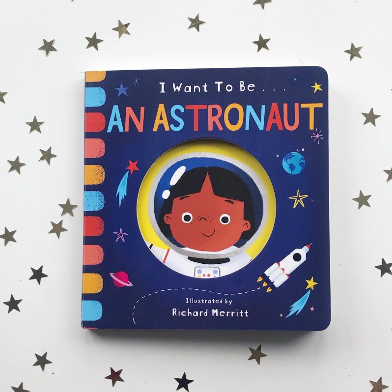 I want to be an astronaut diverse board book