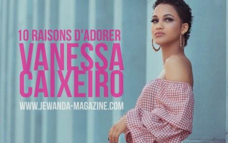 10 raisons pour lesquelles Vanessa Caixeiro fascine les internautes