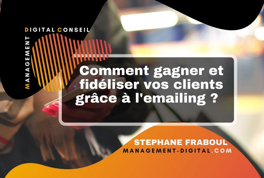 image illustrant comment fideliser ses clients grace a l emailing