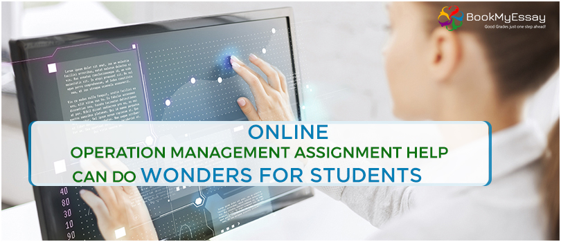 operation management assignment help archives management  online operation management assignment help can do wonders for students