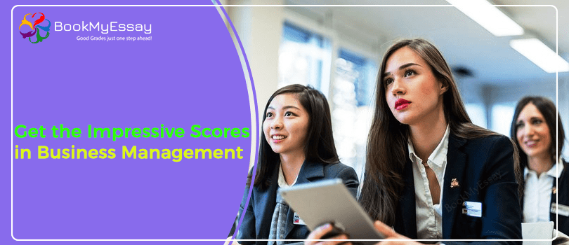 get the impressive scores in business management essays by following  get the impressive scores in business management essays by following these  steps