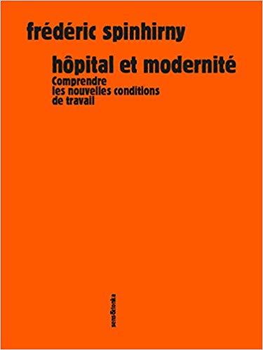 Frédéric SPINHIRNY Hôpital et modernité