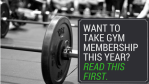 Want to take gym membership this year? Read this first.