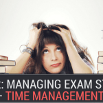 Part 2: Managing Exam Stress – Time Management