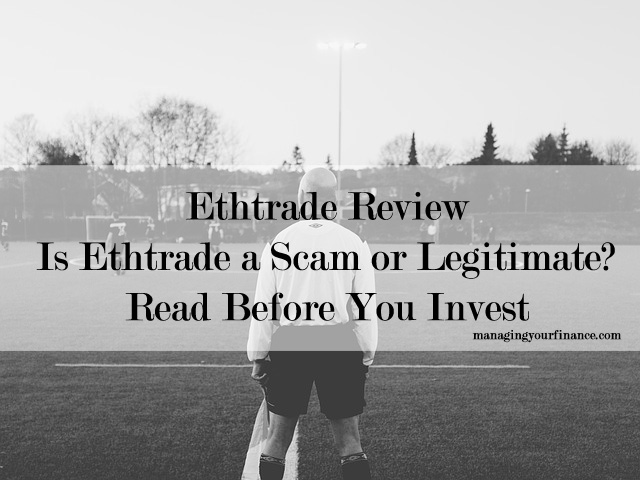 Ethtrade Review - Is Ethtrade a Scam or Legitimate Read Before You Invest