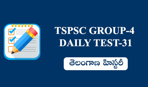 Group-4 daily test 31 (Telangana History)
