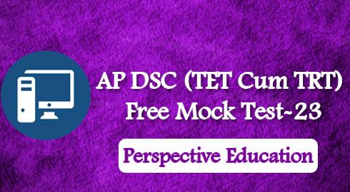 AP DSC (TET Cum TRT) Free Mock Test-23