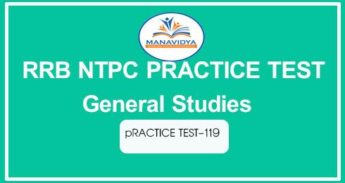 RRB NTPC PRACTICE TEST General Studies