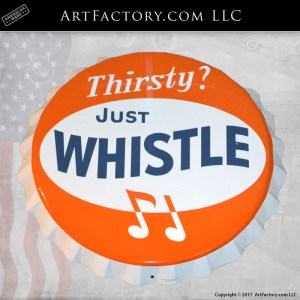 Thirsty Just Whistle bottle cap sign
