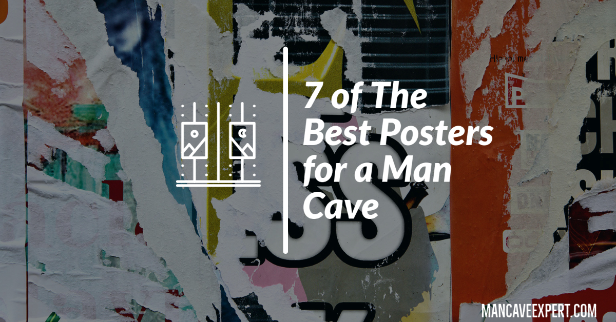 7 of The Best Posters for a Man Cave